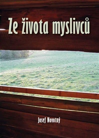 Novotný Josef: Ze života myslivců