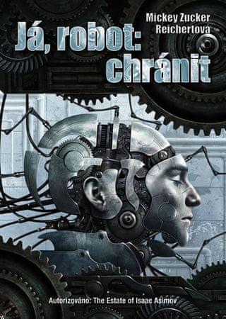Reichertová Mickey Zucker: Já, robot: chránit