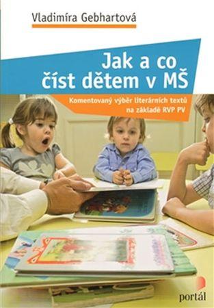 Gebhartová Vladimíra: Jak a co číst dětem v MŠ