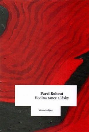 Kohout Pavel: Hodina tance a lásky