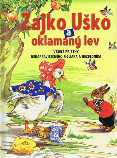 Cloke Rene: Zajko Uško a oklamaný lev