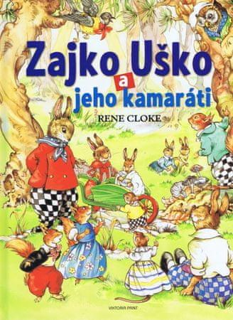 Cloke Rene: Zajko uško a jeho kamaráti
