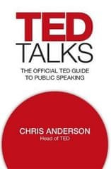 Anderson Chris: TED Talks : The official TED guide to public speaking
