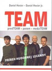 Hevier ,Hevier Daniel Jr. Daniel: Team - príbeh hudobnej legendy