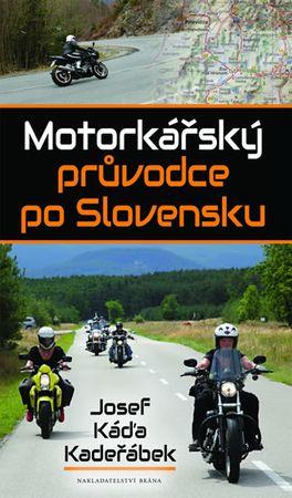 Kadeřábek Josef Káďa: Motorkářský průvodce po Slovensku