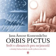 Komenský Jan Ámos: Orbis pictus - Svět v obrazech pro nejmenší s obrázky Václava Sokola / podle vydá
