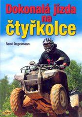 Degelmann René: Dokonalá jízda na čtyřkolce