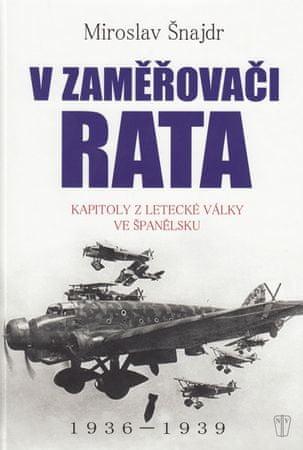 Šnajdr Miroslav: V zaměřovači Rata - Kapitoly z letecké války ve Španělsku