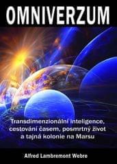 Webre Alfred Lambremont: Omniverzum - Transdimenzionální inteligence, cestování časem, posmrtný živo
