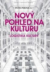 Pernica Petr: Nový pohled na kulturu - Logistika kultury