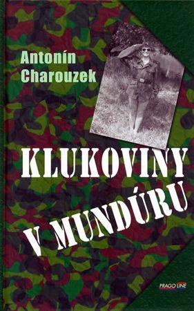 Charouzek Antonín: Klukoviny v mundúru