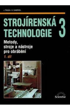 Řasa Jaroslav, Gabriel Vladimír: Strojírenská technologie 3, 1.díl