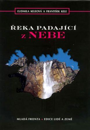 Keleová L'udmila, Kele František: Řeka padající z nebe