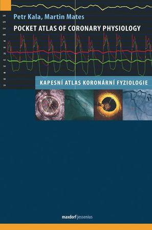 Kala Petr, Mates Martin: Pocket Atlas of Coronary Physiology – Kapesní atlas koronární fyziologie