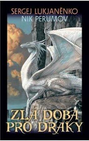 Lukjaněnko S., Perumov N.: Zlá doba pro draky