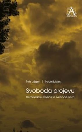 Jäger Petr, Molek Pavel,: Svoboda projevu - Demokracie, rovnost a svoboda slova