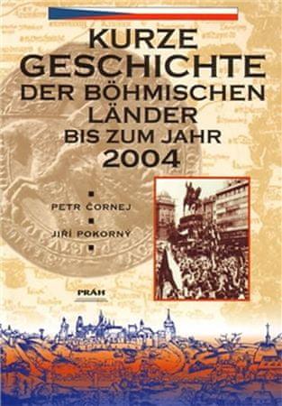 Čornej Petr, Pokorný Jiří,: Dějiny českých zemí / Kurze Geschichte der Böhmischen Länder