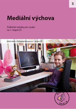 kolektiv autorů: Mediální výchova