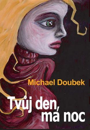 Doubek Michal: Tvůj den, má noc
