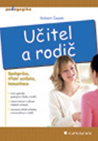 Čapek Robert: Učitel a rodič - Spolupráce, třídní schůzka, komunikace