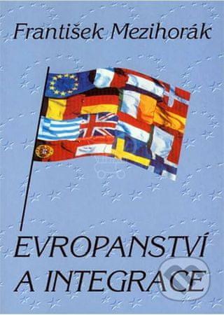 Mezihorák František: Evropanství a integrace