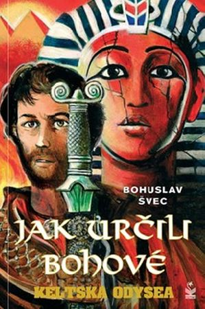 Švec Bohuslav: Jak určili bohové - Keltská odysea