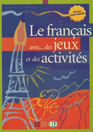 Tibert Simone: Le français avec... des jeux et des activités - Niveau intermédiaire