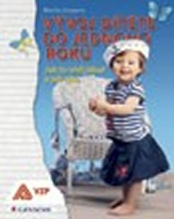 Gregora Martin: Vývoj dítěte do jednoho roku - Jak to vidí lékař a jak táta