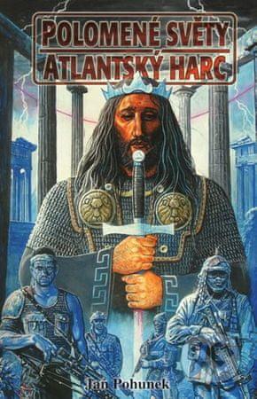 Pohunek Jan: Polomené světy Atlantský harc