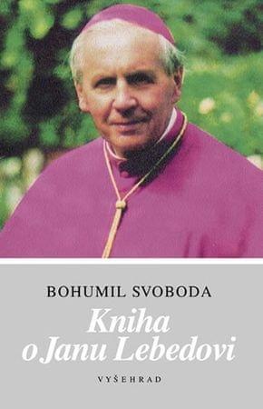 Svoboda Bohumil: Kniha o Janu Lebedovi