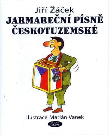 Žáček Jiří: Jarmareční písně Českotuzemské