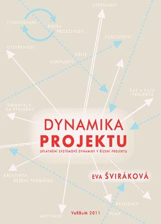 Šviráková Eva: Dynamika projektu - uplatnění systémové dynamiky v řízení projektu