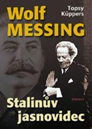 Küppers Topsy: Wolf Messing - Stalinův jasnovidec