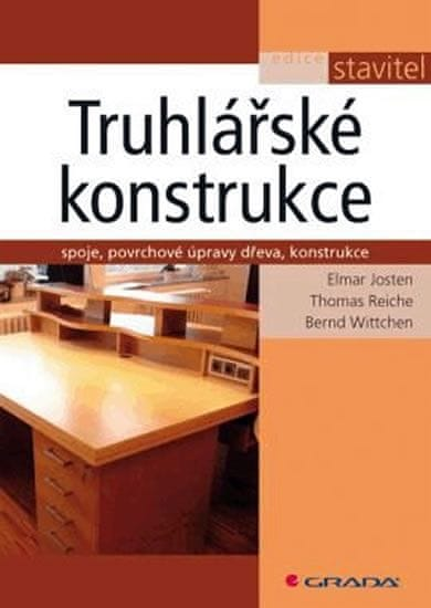 Josten Elmar a kolektiv: Truhlářské konstrukce - Spoje, povrchové úpravy dřeva, konstrukce