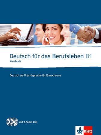Guenat G., Hartmann P.: Deutsch fur das Berufsleben B1 Kursbuch + 2CD
