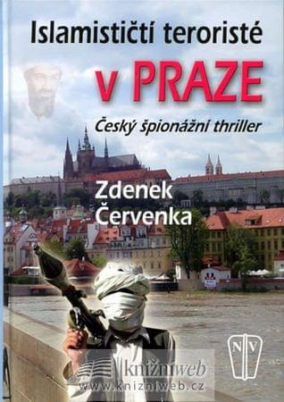 Červenka Zdenek: Islamističtí teroristé v Praze