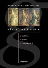Kubička Roman: Výkladový slovník malířství, grafiky a restaurátorství