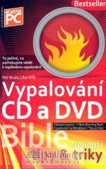 Broža Petr, Kříž Libor: Vypalování CD a DVD - Bible (nejlepší ti