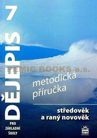 Válková Veronika: Dějepis 7 pro základní školy - Středověk a raný novověk - Metodická příručka