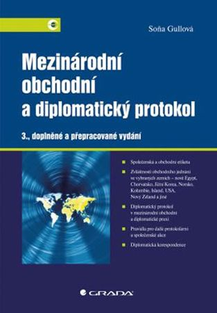 Gullová Soňa: Mezinárodní obchodní a diplomatický protokol