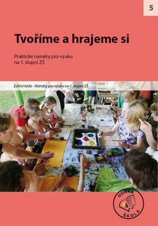 kolektiv autorů: Tvoříme a hrajeme si