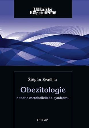Svačina Štěpán: Obezitologie a teorie metabolického syndromu