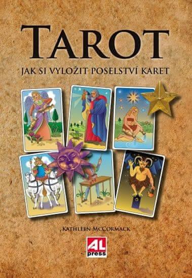 McCormack Kathleen: Tarot - Jak si vyložit poselství karet