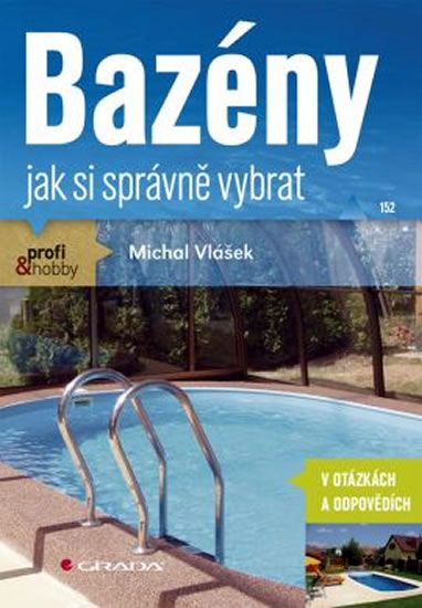 Vlášek Michal: Bazény - jak si správně vybrat