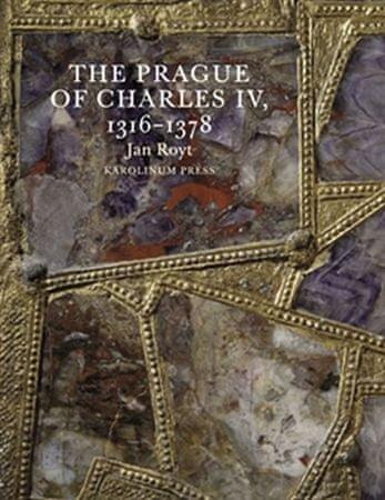 Royt Jan: The Prague of Charles IV.