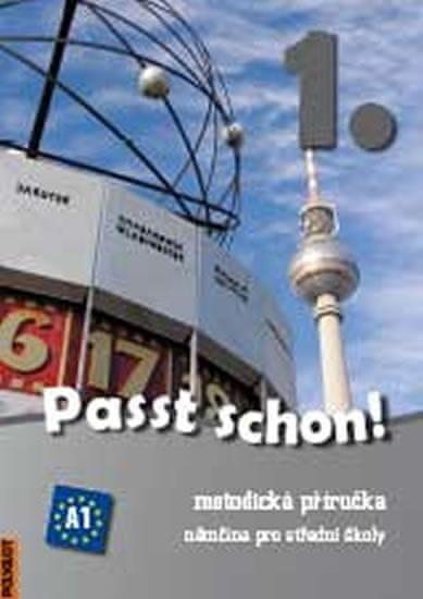 Passt schon! 1. Němčina pro SŠ - Metodická příručka + 2 CD