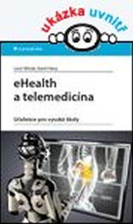 Středa Leoš, Hána Karel,: eHealth a telemedicína - Učebnice pro vysoké školy