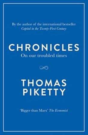 Piketty Thomas: Chronicles : On Our Troubled Times
