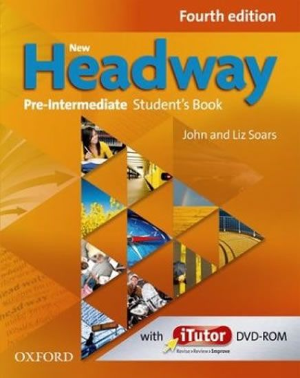 Soars John and Liz: New Headway Fourth Edition Pre-Intermediate Student´s Book Part A