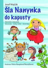 Majčák Josef: Šla Nanynka do kapusty - Slovníček z básniček slovensko-český a česko-slovenský